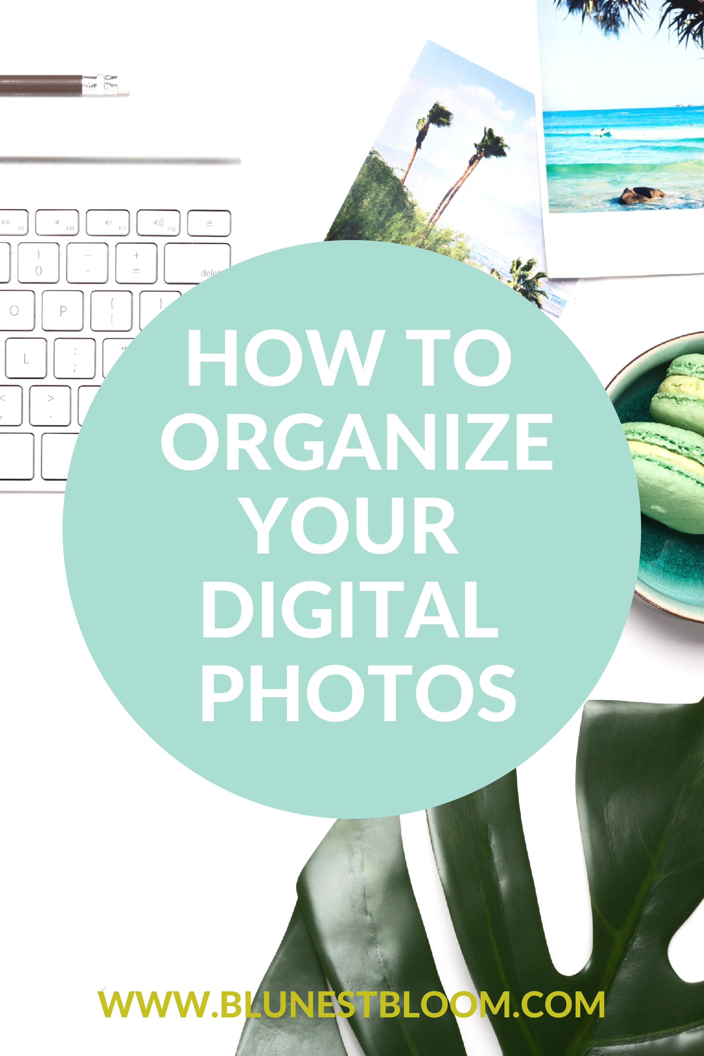 How To Organize Your Digital Photos Pinterest