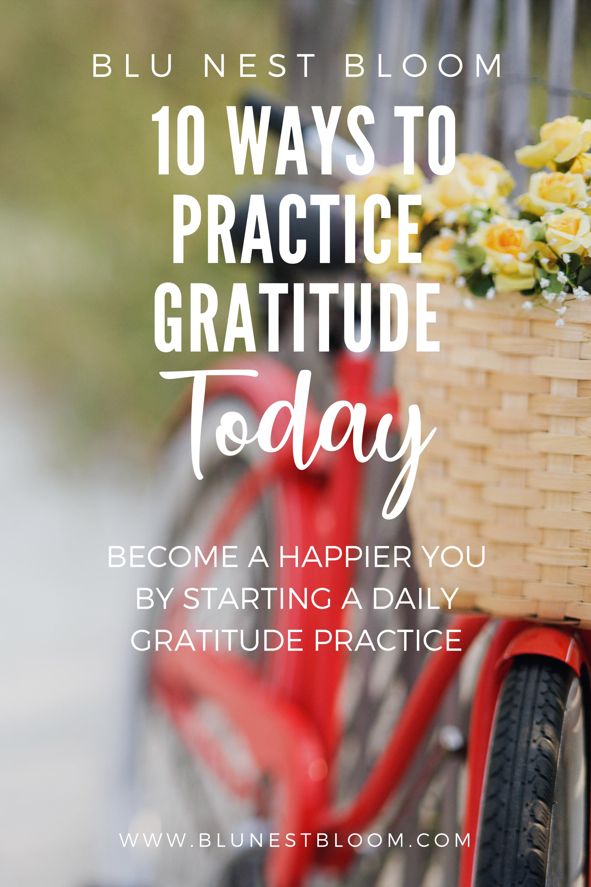 10 Ways To Practice Gratitude Today