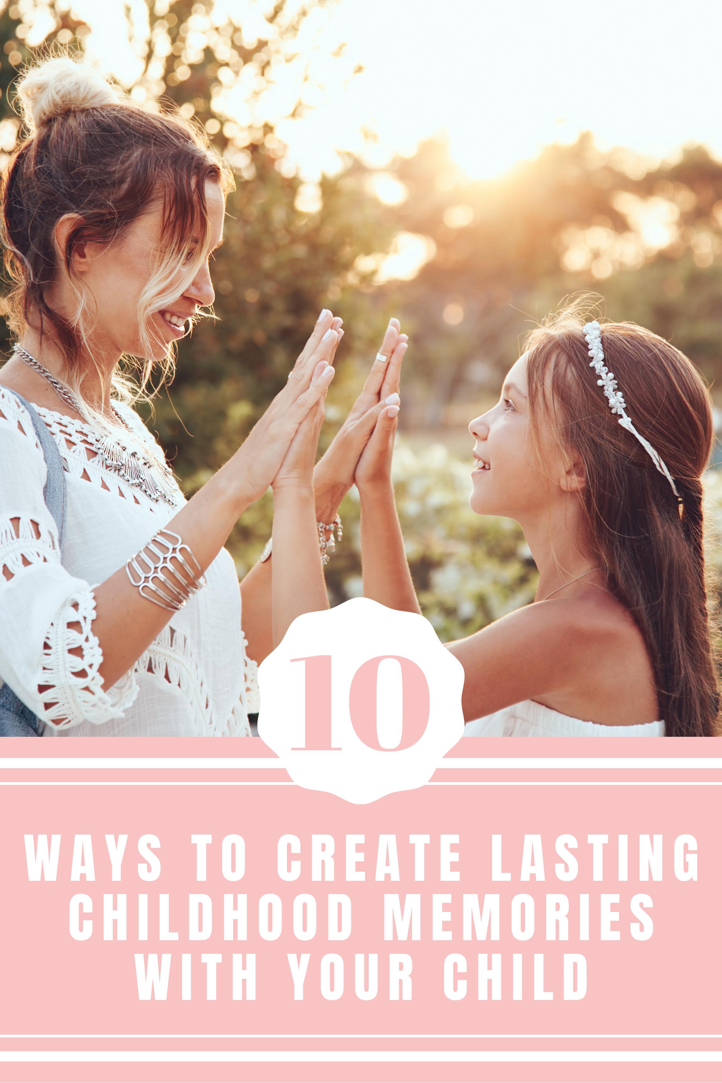 Creating Lasting Childhood Memories